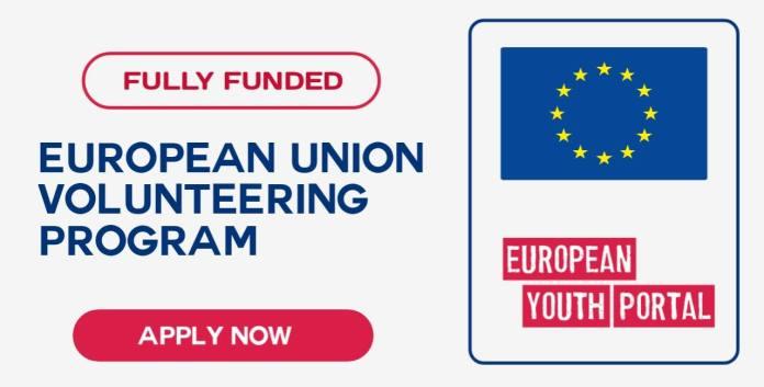 European Union (EU) Youth Volunteering Program 2022 - Fully Funded