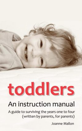Toddlers: An Instruction Manual