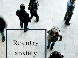 how to deal with re entry anxiety