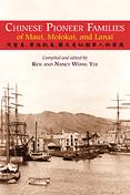 Chinese Pioneer Families of Maui, Molokai, and Lanai