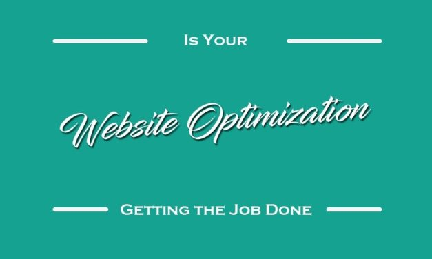 Is Your Website Optimization Getting the Job Done?