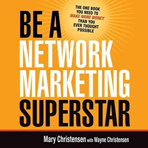 """Book Summary of """"Be a Network Marketing SUPERSTAR"""""""