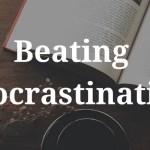 How to Beating Procrastination?