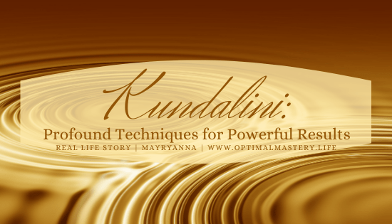 Kundalini: Profound Techniques for Powerful Results