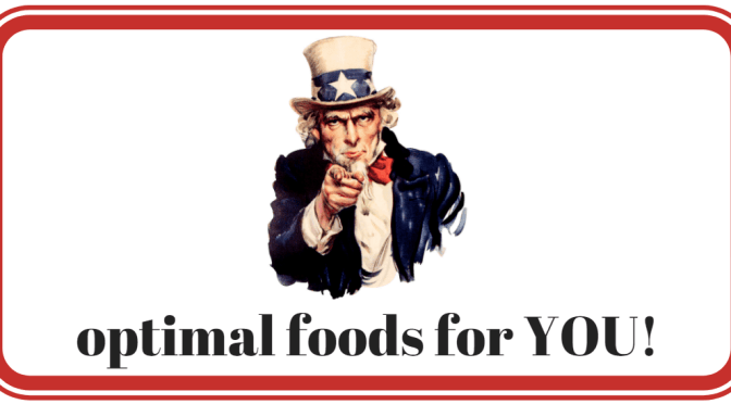 optimal foods for YOU