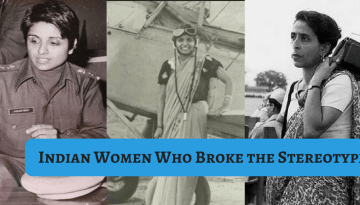 20 First Indian Women Who Broke the Stereotype Image of Indian Woman.