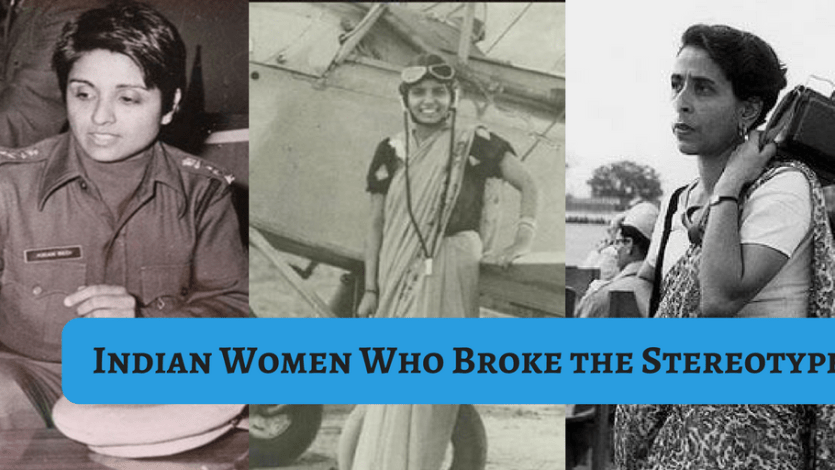 First Indian Women Who Broke the Stereotypes