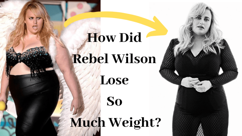 How Did Rebel Wilson Lose So Much Weight_