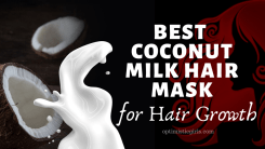 12 Best Coconut Milk Hair Mask for Hair Growth
