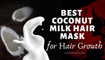 12 Best Coconut Milk Hair Mask for Hair Growth