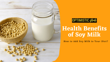 12 Health Benefits of Soy Milk | How to Make Soymilk at home?
