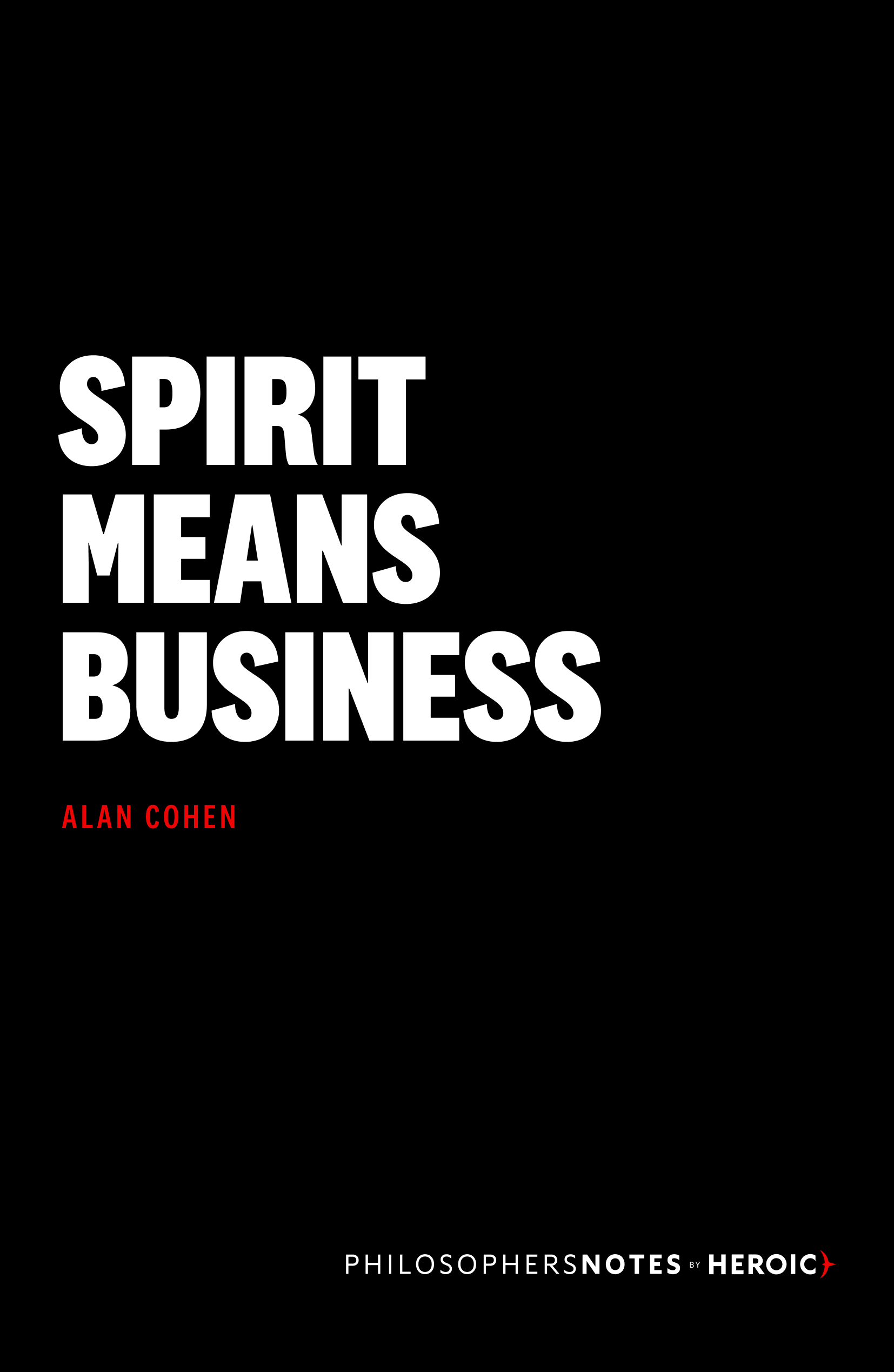 Spirit Means Business By Alan Cohen