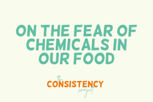 on the Fear of Chemicals in Food