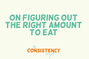 on Figuring Out the Right Amount to Eat