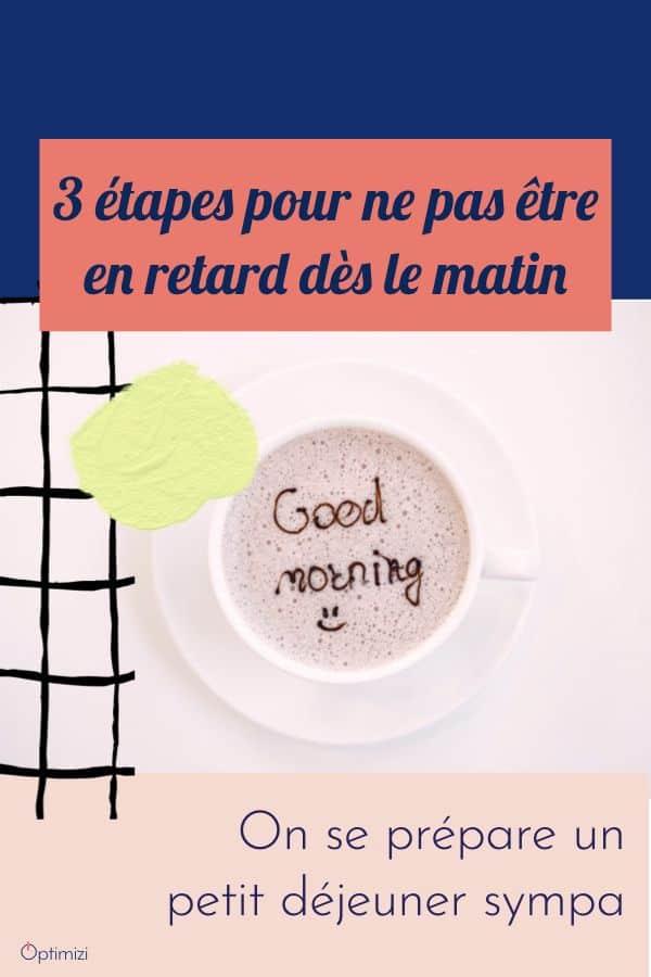 Marre d'être en retard dès le matin? testez mes 3 étapes pour vous aider à mettre en place des routines pour gagner du temps. #retard #matin#routines