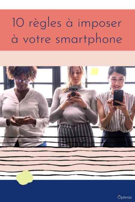 Ne vous laissez plus voler votre temps par votre smartphone chéri. Avec ces quelques règles de bonne conduite à mettre en place vous serez plus zen.