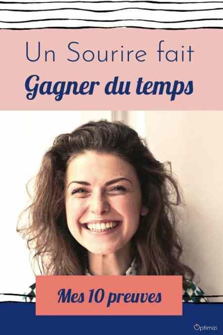 pourquoi sourire: voici mes 10 preuves que sourire peut vous faire gagner du temps