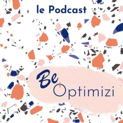 Le podcast Be optimizi pour t'aider à retrouver ton temps