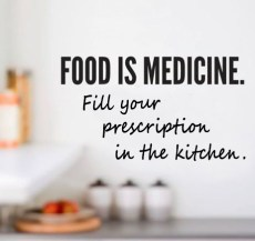 Food is medicine. Fill your prescription in the kitchen!