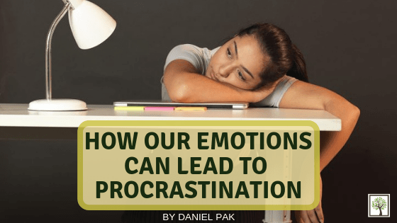 How Our Emotions Can Lead To Procrastination