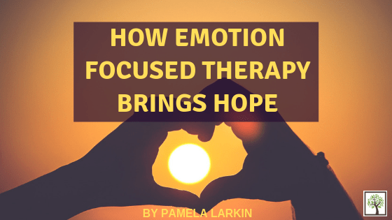 How Emotion Focused Therapy Brings Hope