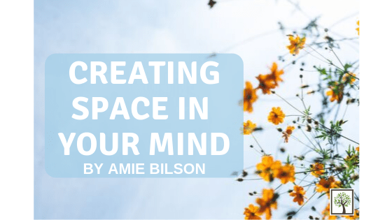 Creating Space in Your Mind