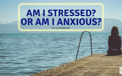 Am I Stressed Or Am I Anxious?