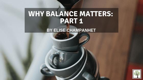 Why Balance Matters: Part 1