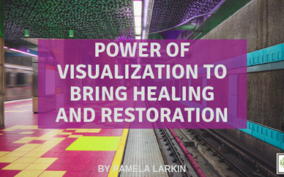 The Power of Visualization to Bring Healing and Restoration
