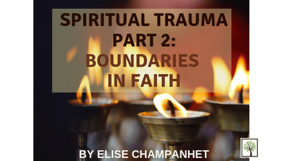 Spiritual Trauma Part 2: Boundaries in Faith