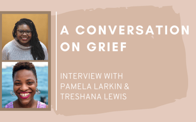 [VIDEO] A Conversation on Grief with Pamela & Treshana
