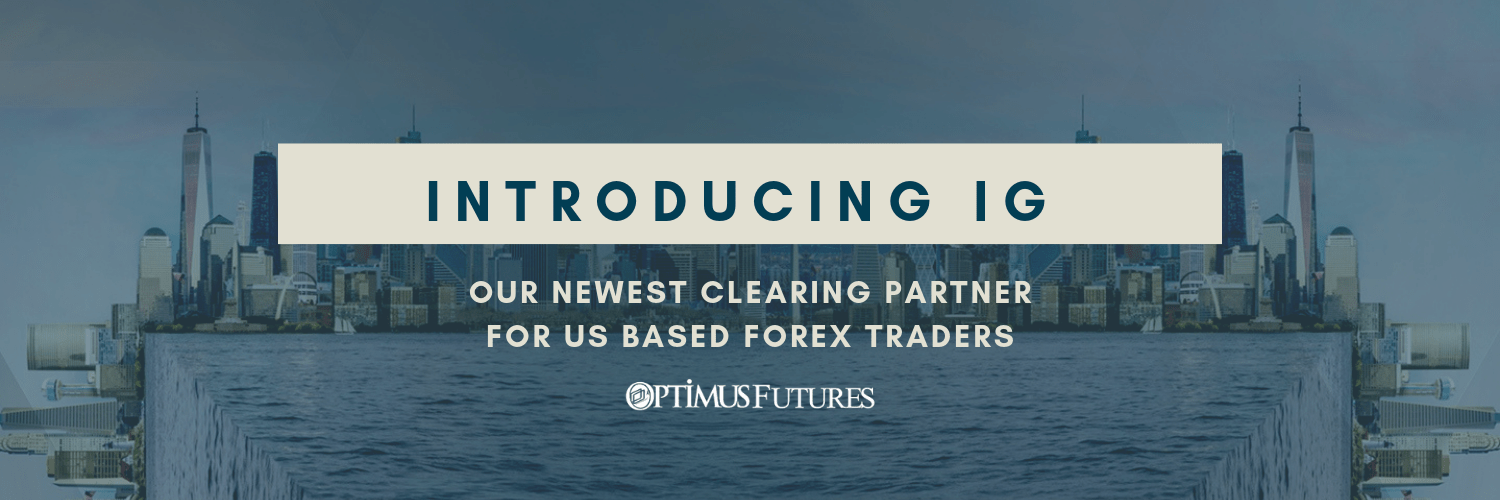 Trade Forex with IG | Optimus Futures Newest Clearing Partner