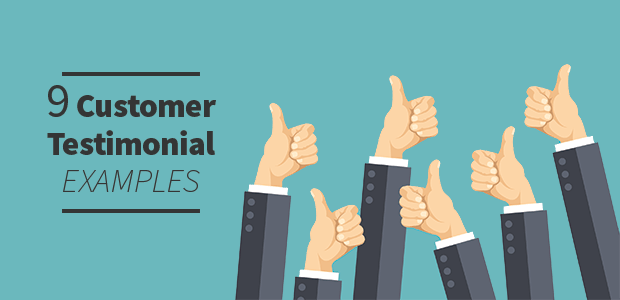9 Customer Testimonial Examples You Can Steal With Pictures