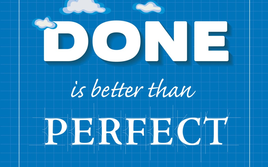Done is Better Than Perfect……..In Trading Too!!