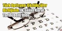 Türk Optisyen-Gözlükçüler Birliğinin İlk Genel Kurulu