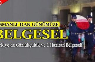 Türkiye de Gözlükçülük ve 1 Haziran Belgeseli