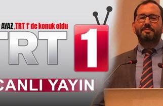 Kamu Spotu niteliğinde TRT 1 de İlker Ayaz' dan Açıklamalar