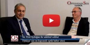 Erol Aydoğan' la sektör üzerine sohbet