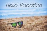 Hello vacation