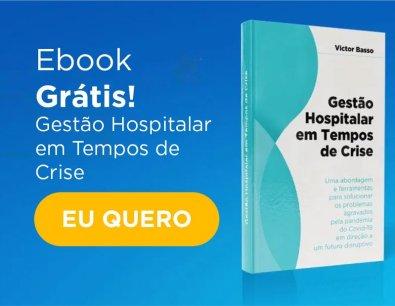 ebook Gestão Hospitalar em Tempos de Crise - Uma abordagem e ferramentas para solucionar os problemas agravados pela pandemia do Covid-19 em direção a um futuro disruptivo