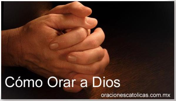 Como orar - Oraciones Catolicas