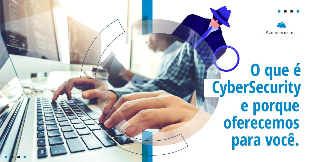 Cyber Security: porque oferecemos para você
