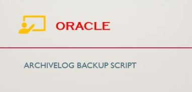 Linux Shell Script for RMAN Archivelog Backup - orahow