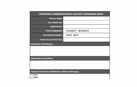 Corporate communication content submission brief form with multiple categories for information about the submission. project name, date submitted, submitted by, type of submission, high-priority/urgent, target date of first use, description of item/asset, objective(s) of item/asset, intended channel(s) of distribution (select all that apply).