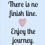 Journey not finish line