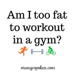 Too fat for a gym?
