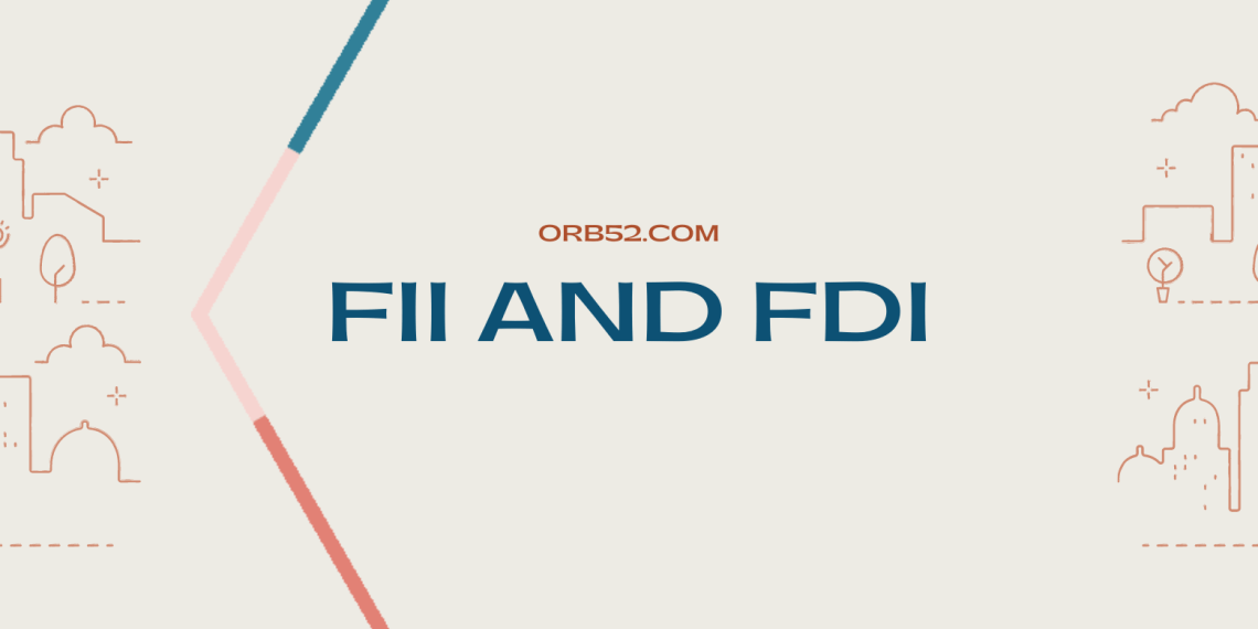 DETAILS ABOUT FII AND FDI
