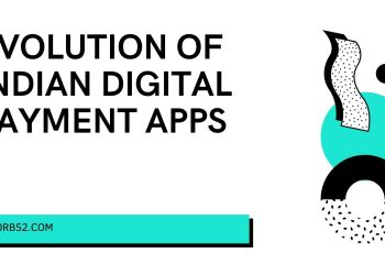 Evolution of Indian Digital Payment apps