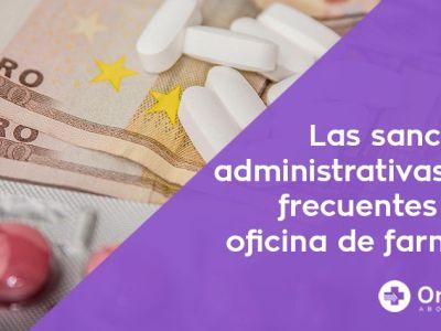 Te contamos cuáles son las sanciones administrativas más frecuentes en farmacia