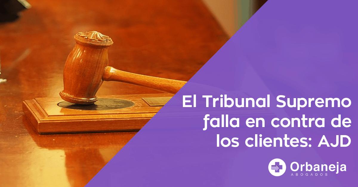 AJD, el tribunal falla en contra de los clientes